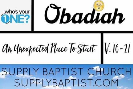 Obadiah v10-21. An Unexpected Place To Start (Part Two)