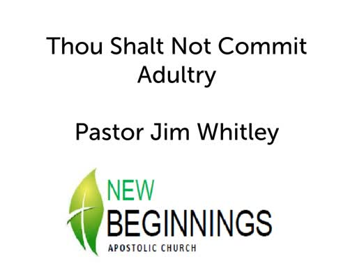 Wed 3/20 Thou Shalt Not Commit Adultry