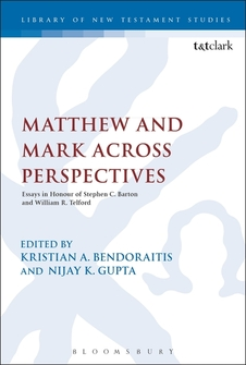 Matthew and Mark Across Perspectives: Essays in Honour of Stephen C. Barton and William R. Telford