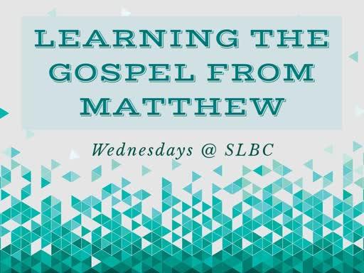 Learning the Gospel from Matthew (3/20/19)