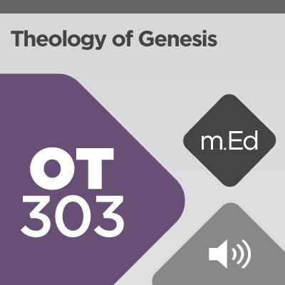 Mobile Ed: OT303 Theology of Genesis (audio)