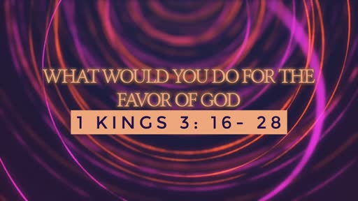 What Would  You Do For the Favor of God?