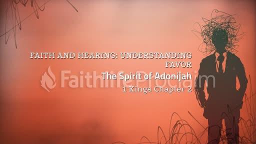 Faith and Hearing: The Spirit of Adonijah