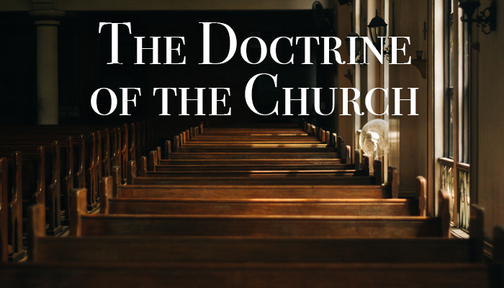 Doctrine of the Church (Part 3)