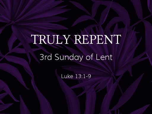 Truly Repent