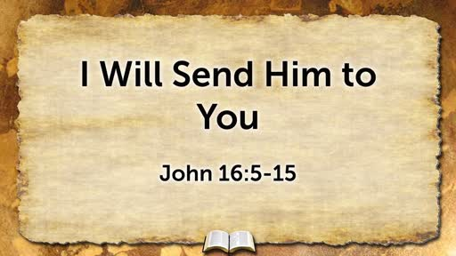 I Will Send Him to You