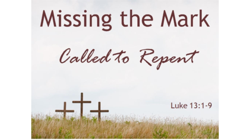 3/24/19 - Missing the Mark: Called to Repent