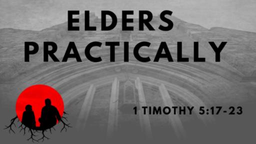 Elders Practically: 1 Timothy 5:17-23