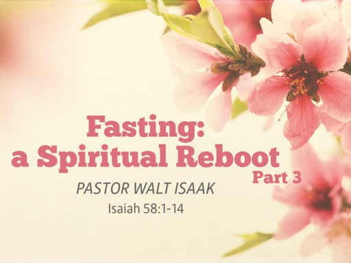 GBC Service March 24th AM | Fasting: a Spiritual Reboot (Part 3)