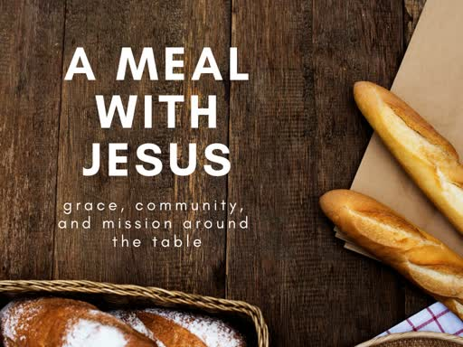 A Meal With Jesus: Meals As Enacted Community
