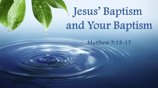 Jesus' Baptism and Your Baptism