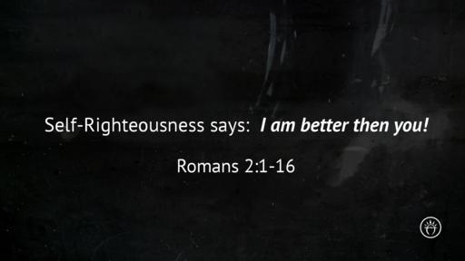 I am better than you! (Romans 2)
