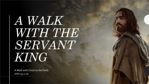 A Walk with The Servant King