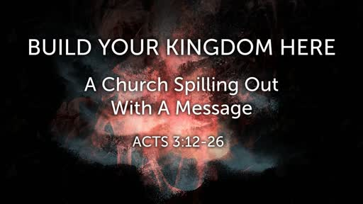Build Your Kingdom Here - A Church Spilling Out With A Message