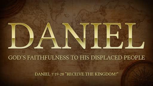 """Daniel 7:19-28 """"Inherit the Kingdom!"""""""