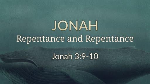 Jonah 3:9-10 - Repentance and Repentance