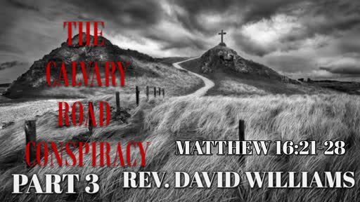 The Calvary Road Conspiracy (Part 3)