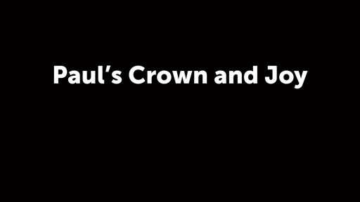Paul's Crown and Joy