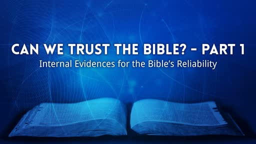 Can We Trust the Bible? - Part 1