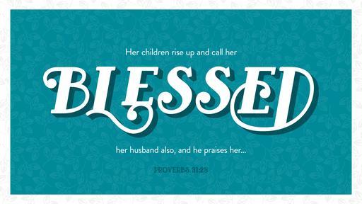 Verse of the Day - Proverbs 31:28 | Faithlife Proclaim