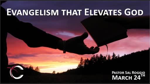 March 24  Evangelism that Elevates God