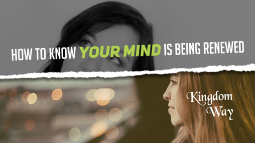 How do you know your mind is renewed?