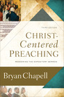 Christ-Centered Preaching: Redeeming the Expository Sermon, Third Edition