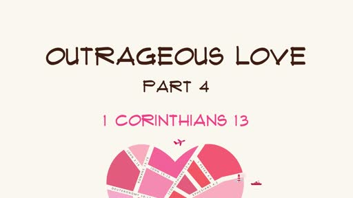 Outrageous Love - part 4