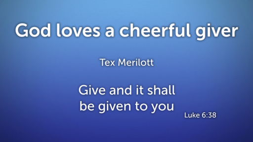 12/30/2018 - God Loves a Cheerful Giver