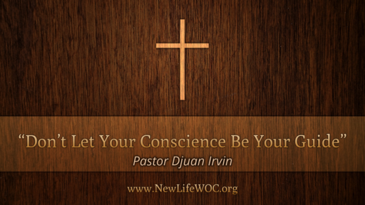 Don't Let Your Conscience Be Your Guide