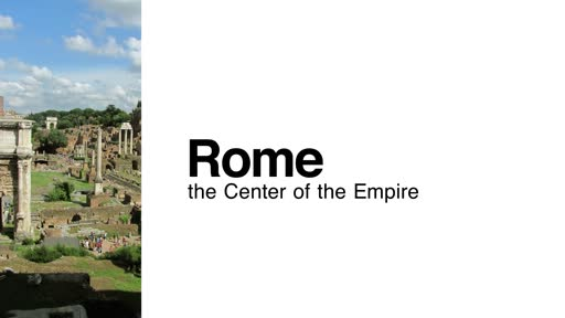 Rome: The Center of the Empire