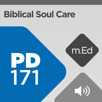 Mobile Ed: PD171 Biblical Soul Care (audio)