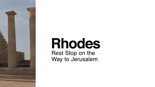 Rhodes: Rest Stop on the Way to Jerusalem
