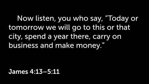 31 March 2019 AM - James 4:13-5:11