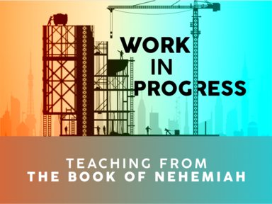Work in Progress - Nehemiah Ch 3