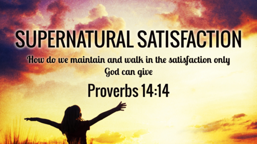 Supernatural satisfaction