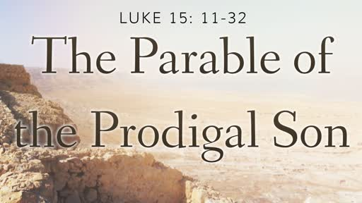 The Parable of the Prodigal Son - Part 1