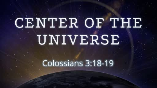 Center of the Universe (March 31, 2019)