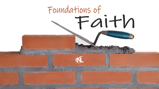 03.31.19 | Foundations of Faith [Week 1]