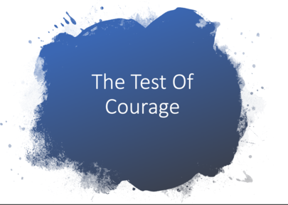 The Test of Courage