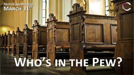 March 31  Who's in the Pew (3 Distinctions of Men)