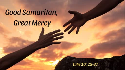 Good Samaritan, Great Mercy