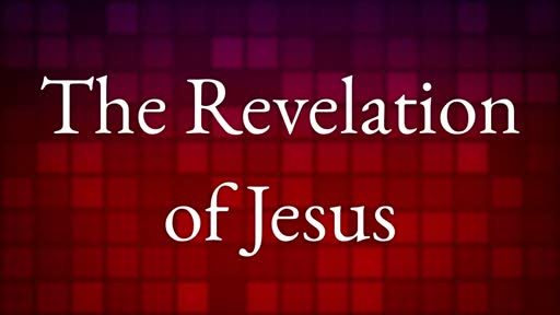 Letters to the 7 Churches, The Revelation of Jesus