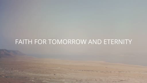 Faith For Tomorrow Pt. II