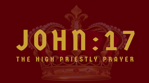 The High Priestly Prayer (2)
