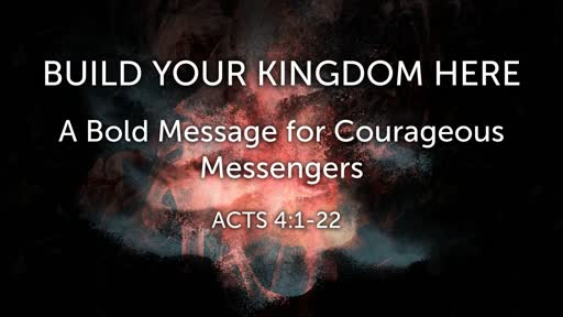 Build Your Kingdom Here: A Bold Message for Courageous Messengers