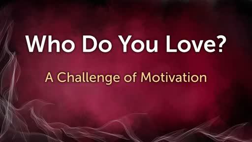 Who Do You Love? 3-31-19