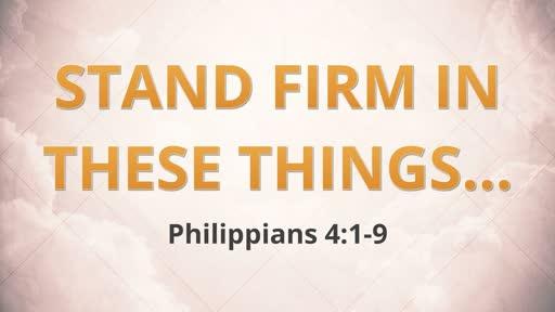 Stand Firm In These Things