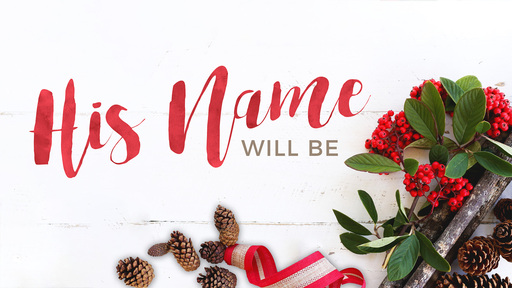 His Name Will Be: Mighty God