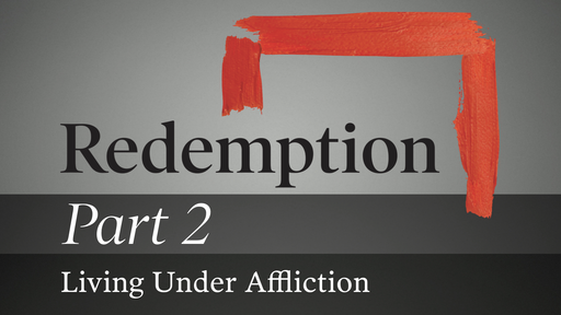 Part 2: Living Under Affliction